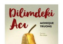 Monique Truong'dan Dilimdeki Acı