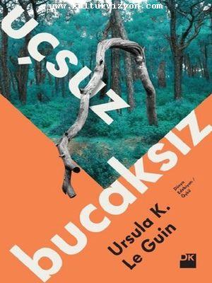 Ursula K. Le Guin'den Uçsuz Bucaksız