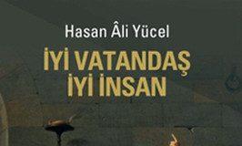 Hasan Ali Yücel'den İyi Vatandaş, İyi İnsan