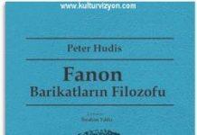 Peter Hudis Fanon: Barikatların Filozofu