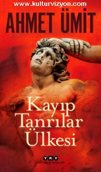 Ahmet Ümit'in Yeni Kitabı: Kayıp Tanrılar Ülkesi